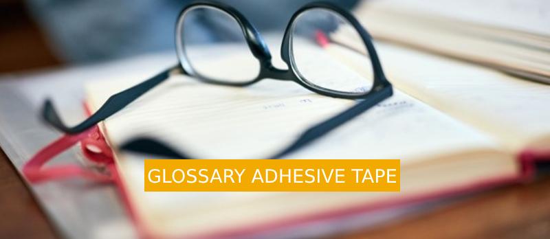 Glossary of Adhesive Tape