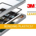 Bonding Plastics? Let's choose the right solution!